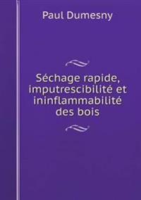 Sechage Rapide, Imputrescibilite Et Ininflammabilite Des Bois