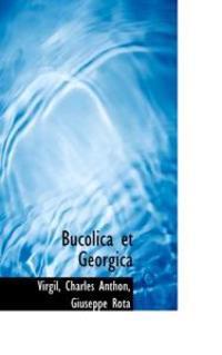 Bucolica Et Georgica