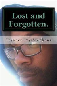 Lost and Forgotten.: Left Untold.