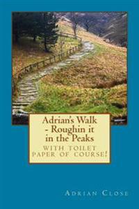 Adrian's Walk: Roughin It in the Peaks
