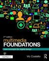 Multimedia foundations - core concepts for digital design