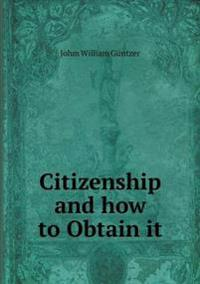 Citizenship and How to Obtain It