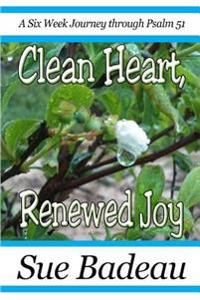 Clean Heart, Renewed Joy: A Six Week Journey Through Psalm 51