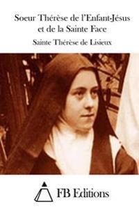 Soeur Therese de L'Enfant-Jesus Et de La Sainte Face