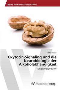 Oxytocin-Signaling Und Die Neurobiologie Der Alkoholabhangigkeit