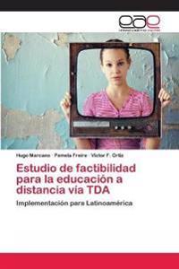 Estudio de Factibilidad Para La Educacion a Distancia Via Tda