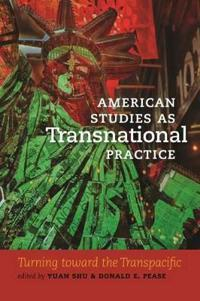 American Studies As Transnational Practice