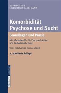 Komorbidit t Psychose Und Sucht - Grundlagen Und Praxis