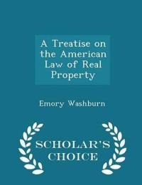 A Treatise on the American Law of Real Property - Scholar's Choice Edition