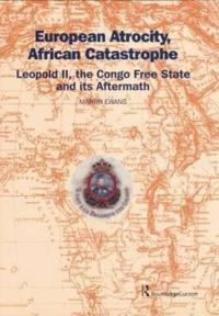 European Atrocity, African Catastrophe