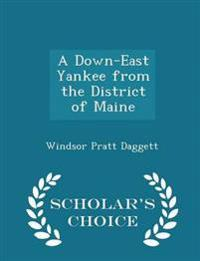 A Down-East Yankee from the District of Maine - Scholar's Choice Edition