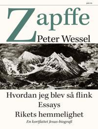 Hvordan jeg blev så flink ; Essays ; Rikets hemmelighet, en kortfattet Jesus-biografi - Peter Wessel Zapffe pdf epub