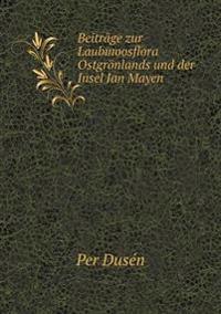 Beitrage Zur Laubmoosflora Ostgronlands Und Der Insel Jan Mayen