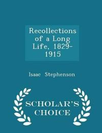 Recollections of a Long Life, 1829-1915 - Scholar's Choice Edition