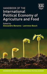 Handbook of the International Political Economy of Agriculture and Food