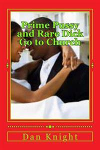 Prime Pussy and Rare Dick Go to Church: The Two Lovers Join REV Low Down Church