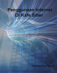 Penggunaan Internet Di Kafe Siber