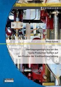 Ubertragungsmoglichkeiten Des Toyota Production System Auf Den Prozess Der Kreditsachbearbeitung