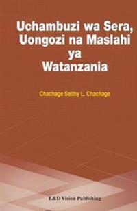 Uchambuzi Wa Sera, Uongozi Na Maslahi YA Watanzania