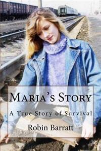 Maria's Story: A True Story of Survival