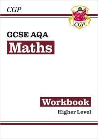 GCSE Maths AQA Workbook: Higher - for the Grade 9-1 Course
