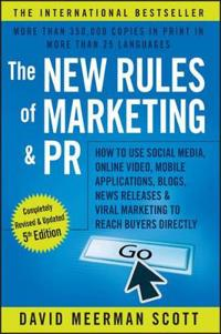 The New Rules of Marketing & PR: How to Use Social Media, Online Video, Mob