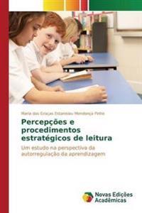 Percepcoes E Procedimentos Estrategicos de Leitura