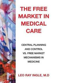 The Free Market in Medical Care