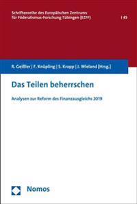 Das Teilen Beherrschen: Analysen Zur Reform Des Finanzausgleichs 2019