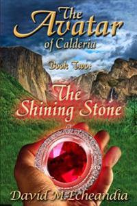 The Avatar of Calderia: Book Two: The Shining Stone
