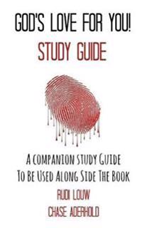God's Love for You! - Study Guide: A Companion Study Guide to Be Used Along Side the Book