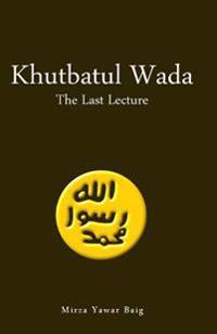 Khutbatul Wada - The Last Lecture