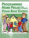 Programming Home Projects with Visual Basic Express