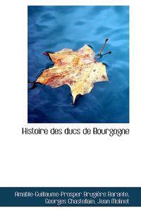 Histoire Des Ducs De Bourgogne
