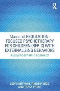 Manual of regulation-focused psychotherapy for children (rfp-c) with extern