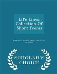 Life Lines; Collection of Short Poems - Scholar's Choice Edition