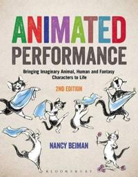 Animated Performance: Bringing Imaginary Animal, Human, and Fantasy Characters to Life