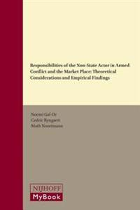 Responsibilities of the Non-State Actor in Armed Conflict and the Market Place: Theoretical Considerations and Empirical Findings