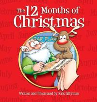 The Twelve Months Of Christmas (Hardcover): A Whole Year With Santa!