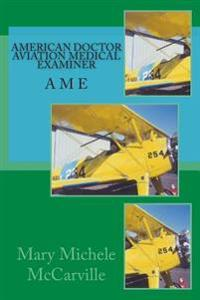 American Doctor: Aviation Medical Examiner (AME)