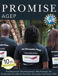 Promise Agep: Professional Development Workshops for Graduate Students Summer Success Institute (Ssi)