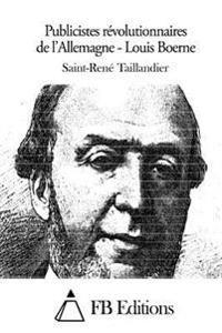 Publicistes Revolutionnaires de L'Allemagne - Louis Boerne
