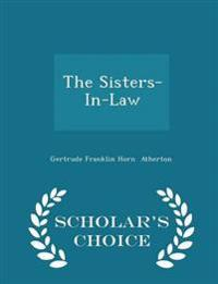 The Sisters-In-Law - Scholar's Choice Edition