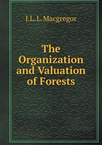 The Organization and Valuation of Forests