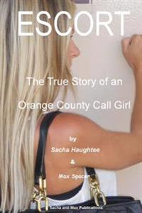 Escort - The True Story of an Orange County Call Girl