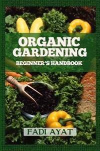 Organic Gardening Beginner's Handbook
