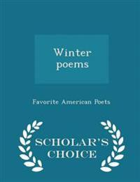 Winter Poems - Scholar's Choice Edition