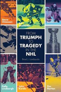 From Triumph to Tragedy in the NHL: Profiling Pro Hockey Players Who Died Tragically.