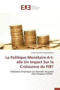 La Politique Monetaire A-T-Elle Un Impact Sur La Croissance Du Pib?