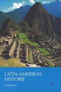 Latin-Amerikas historie - Dag Retsö pdf epub